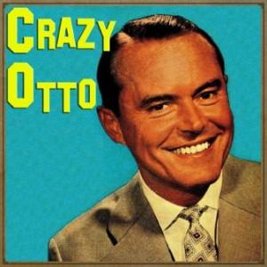 Crazy Otto, Crazy Otto
