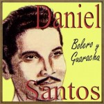 Bolero y Guaracha, Daniel Santos