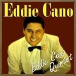 Eddie Cano Quintet, Eddie Cano