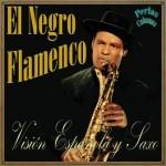 Visión Española y Saxo, El Negro Flamenco