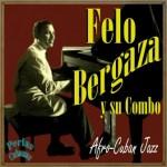 Afro-Cuban Jazz, Felo Bergaza