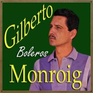 Boleros, Gilberto Monroig