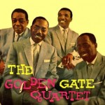 Negro – Spirituals, Gospel, The Golden Gate Quartet