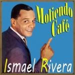 Moliendo Café, Ismael Rivera