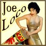 Joe Loco, Joe Loco