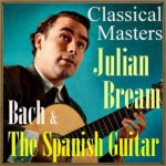 Bach & The Spanish Guitar, Classical Masters, Julian Bream