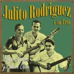 Bolero, Guajira, Canción Clave, Julito Rodríguez