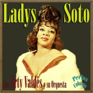 Nostalgia Habanera, Ladys Soto