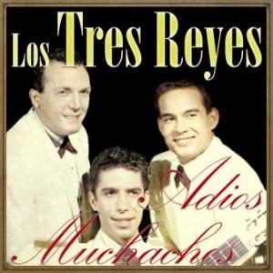 Adios Muchachos, Los Tres Reyes