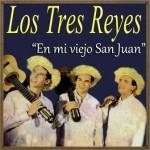 En Mi Viejo San Juan, Los Tres Reyes