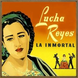 La Inmortal, Lucha Reyes