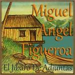 El Jíbaro de Adjuntas, Miguel Ángel Figueroa