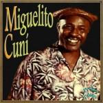 Miguelito Cuní, Miguelito Cuní