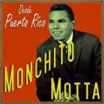 Desde Puerto Rico, Monchito Motta