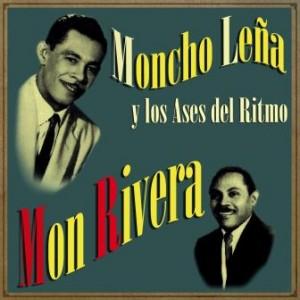 Mon Rivera & Moncho Leña Y Los Ases Del Ritmo