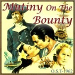 Mutiny on the Bounty (O.S.T – 1962)