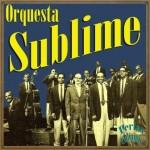 Sabor de Cuba, Orquesta Sublime