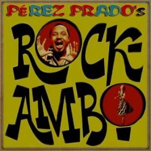 Pérez Prados's Rockambo, Dámaso Pérez Prado