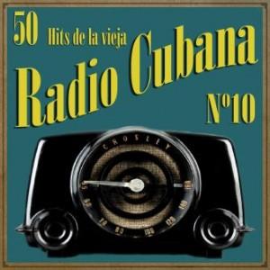 50 Hits de la Vieja Radio Cubana Vol. 10