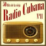 50 Hits de la Vieja Radio Cubana Vol. 11