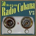 50 Hits de la Vieja Radio Cubana Vol. 3