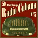 50 Hits de la Vieja Radio Cubana Vol. 5
