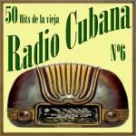 50 Hits de la Vieja Radio Cubana Vol. 6