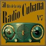 50 Hits de la Vieja Radio Cubana Vol. 7