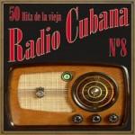50 Hits de la Vieja Radio Cubana Vol. 8