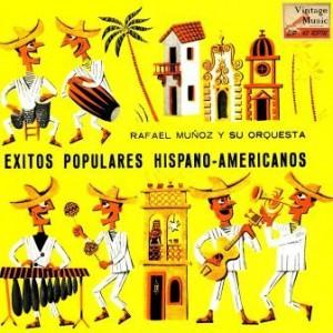 Exitos Hispano-Americanos, Rafael Muñoz