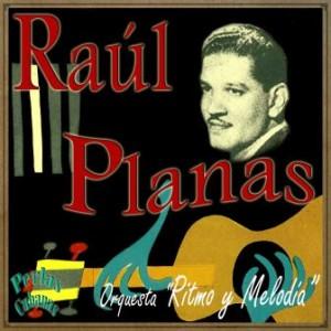"""Orquesta """"Ritmo y Melodía"""", Raúl Planas"""