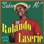 Sabor A Mí, Rolando Laserie