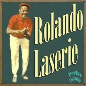 Rolando Laserie, Rolando Laserie