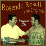 Danzones Cha, Rosendo Rosell
