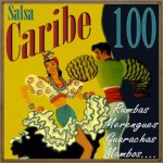 Salsa Caribe 100 Rumbas, Merengues, Guarachas, Mambos…