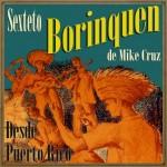 Desde Puerto Rico, Sexteto Borinquen De Mike Cruz