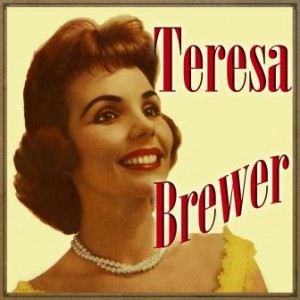 Ridin' High, Teresa Brewer