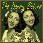 The Barry Sisters, The Barry Sisters