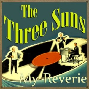 My Reverie, The Three Suns