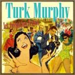 New Orleans Jazz Festival, Turk Murphy
