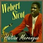 Haitian Merengue, Webert Sicot
