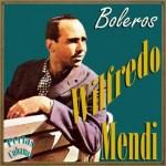 Boleros, Wilfredo Mendi