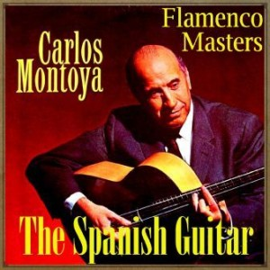 "The Spanish Guitar, ""Flamenco Masters"": Carlos Montoya"