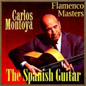 "The Spanish Guitar, ""Flamenco Masters"": Carlos Montoya"