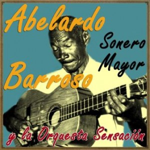 Sonero Mayor, Abelardo Barroso