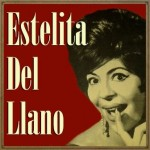 Estelita del Llano, Estelita del Llano