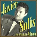 Javier Solís Con el Mariachi Jalisco