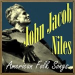 American Folk Songs, John Jacob Niles