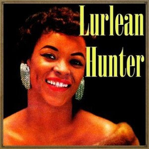 Lurlean Hunter, Lurlean Hunter