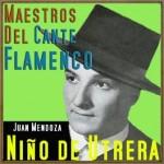 Maestros del Cante Flamenco: Niño de Utrera